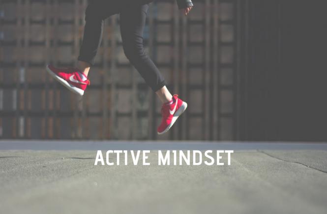 Tư duy chủ động (Active Mindset): Để không còn cảm thấy chán (mọi thứ)